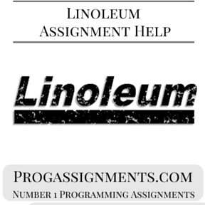 Linoleum Assignment Help